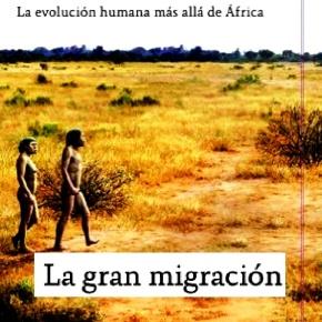 La Evolución del Hombre y la GranMigración