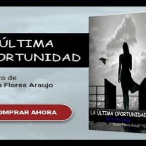 """Martín Flores Araujo: """"La Ültima Oportunidad """", su Libro.Entrevista"""